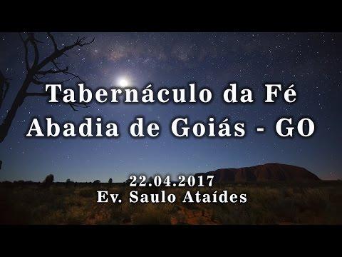 22.04.2017 - Sábado - Abadia de Goiás - Ev. Saulo Ataídes