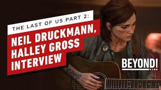 The Last of Us Part 2: Neil Druckmann, Halley Gross Interview - A Podcast Beyond! Special Episode by Beyond!