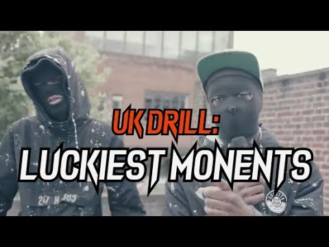 UK DRILL: THE LUCKIEST MOMENTS