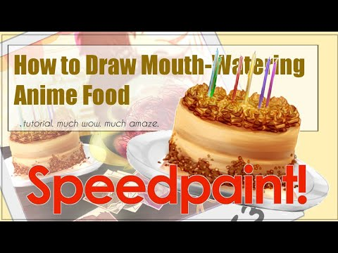 How To Draw Mouth-Watering ANIME FOOD + BONUS Speedpaint#29!