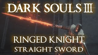 Ringed Knight Straight Sword weapon moveset in Dark Souls 3, including Skill Weapon Arts and sample PvE combat. (STR 40, DEX 15)See the stats for this weapon on Fextralife - http://darksouls3.wiki.fextralife.com/Ringed+Knight+Straight+Sword____________________________________Weapon Vids (H through Z)Halberd - https://youtu.be/fcKTKVX0DTcHandaxe - https://youtu.be/44TTr6dQ9J0Handmaid's Dagger - https://youtu.be/c6e3JSzGbJoHarald Curved Greatsword - https://youtu.be/zy246DZa9IoHarpe - https://youtu.be/Cia3ayAznQ8Havel's Shield - https://youtu.be/oFLU4yUvdJE?t=1m25sHollowslayer Greatsword - https://youtu.be/EAdokfuI0qMHeysel Pick - https://youtu.be/MExvDSH1og4Immolation Tinder - https://youtu.be/sMBOxLPzP8YIrithyll Rapier - https://youtu.be/qjvWfsPZgFgIrithyll Straight Sword - https://youtu.be/_URi85-saJoLarge Club - https://youtu.be/zh83j9vAJWMLedo's Great Hammer - https://youtu.be/YpFERwkLOqELongsword - https://youtu.be/EPZ1O4erecULorian's Greatsword - https://youtu.be/QEt1sXGuSZALothric Knight Greatsword - https://youtu.be/r_eNds97SDALothric Knight Sword - https://youtu.be/SGnp4BDoqIsLothric's Holy Sword - https://youtu.be/t24QP_6nf1ULucerne - https://youtu.be/FUOIKfqkijYMace - https://youtu.be/rEX6uKp4F9EMail Breaker - https://youtu.be/BHpKmH4LIekManikin Claws - https://youtu.be/-DABwopHg3gMan Serpent Hatchet - https://youtu.be/ZWE5kGk9UnQMoonlight Greatsword - https://youtu.be/5Zi2eOa1N38Morion Blade - https://youtu.be/Ih9dqdZVsO8Morne's Great Hammer - https://youtu.be/JRk-AXaBD4IMurakumo - https://youtu.be/suHxbq7T0rsMurky Hand Scythe - https://youtu.be/Lm7SKi5bzHcNotched Whip - https://youtu.be/yRDeemysTzAOld Kings Great Hammer - https://youtu.be/YWoZCfzqWq8Old Wolf Curved Sword - https://youtu.be/XXNoT551PM8Onikiri and Ubadachi - https://youtu.be/0ECVQsKU3N0Painting Guardian Curved Sword - https://youtu.be/ra5AW77VqxAPartizan - https://youtu.be/K89_CrZJm6UPickaxe - https://youtu.be/nK1X_CbxALoPontiff Knight Curved Sword - https://youtu.be/NhxbQRyL3fgPontiff Knight Great Scythe - https://youtu.be/1Pw2r2nijmIProfaned Greatsword - https://youtu.be/YzU4xaxVmykRed Hilted Halberd - https://youtu.be/6Y-Sk7B9MSsRicard's Rapier - https://youtu.be/Tbz84HSo_cQRinged Knight Straight Sword - https://youtu.be/xyX6i8yjRBIRotten Ghru Dagger - https://youtu.be/r_yn7pLJht0Rotten Ghru Spear - https://youtu.ben8qgLQrhS1cSaint Bident - https://youtu.be/1d67x4-59IUScimitar - https://youtu.be/j33Ujn-pzQUSellsword Twinblade - https://youtu.be/OTOo8UeqNX8Shortsword - https://youtu.be/8cizz8JggMMShotel - https://youtu.be/319RAMkk0jsSmough's Great Hammer - https://youtu.be/jrd_dlp9JGkSoldering Iron - https://youtu.be/cGBaOx1_IrUSpiked Mace - https://youtu.be/BFi8obOEfg4Splitleaf Greatsword - https://youtu.be/Dgs0KhPGwOYSpotted Whip - https://youtu.be/N9AKofMiRkkStorm Curved Sword - https://youtu.be/_7fo_ScTLWMStorm Ruler - https://youtu.be/_19JPX7p14oSunlight Straight Sword - https://youtu.be/-h2wE4ZK-O4Tailbone Short Sword - https://youtu.be/nWS5_09d-mwTailbone Spear - https://youtu.be/ZEbZQsO0ZXYThrall Axe - https://youtu.be/wN8Ymfr2qXcTorch - https://youtu.be/Gmj4_BeaLF0Twin Princes' Greatsword - https://youtu.be/1exBd8Lx1sMUchigatana (Katana) - https://youtu.be/5SUd5UpbC_8Vordt's Great Hammer - https://youtu.be/-tkYlVrPf3QWarpick - https://youtu.be/m1Cjott8e_UWashing Pole - https://youtu.be/OY-xL0eR318Whip - https://youtu.be/6iD_-IA-3CwWinged Knight Halberd - https://youtu.be/4fN9UqIQyakWinged Spear - https://youtu.be/X9uMSVaseNsWitch's Locks - https://youtu.be/JhA9rf75WMMWolf Knight's Greatsword - https://youtu.be/Eff0HgjbZd0Wolnir's Holy Sword - https://youtu.be/zUfDsDEvC1kYhorm's Great Machete - https://youtu.be/XySd2SHAN_kYorska's Spear - https://youtu.be/G8FKWeGHPC8Zweihander - https://youtu.be/KFGqstnqwzM