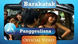 Barakatak - Panggeulisna (Official Video Clip)
