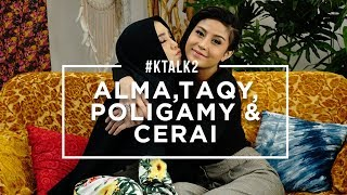 Video #KTALK2 - ALMA, TAQY, POLIGAMI & CERAI? (W/ @SALMAFINASUNAN) MP3, 3GP, MP4, WEBM, AVI, FLV Januari 2018