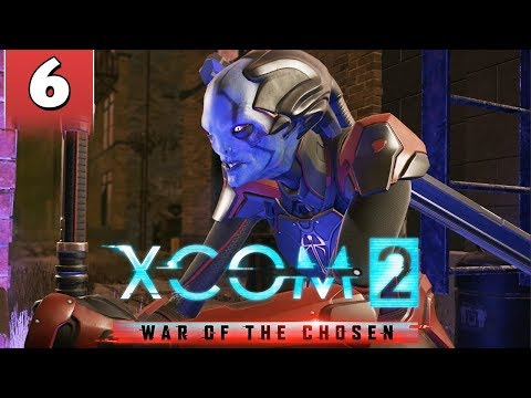 XCOM 2 War Of The Chosen #6 - FIGHTING THE CHOSEN ASSASSIN AND THE LOST SWARM