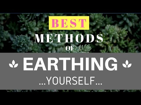 Best Ways to Earth Yourself   Easy Earthing Methods   How to Ground Your Body for Health
