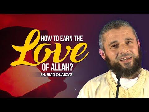 How to Earn the Love of Allah? - Sh. Riad Ouarzazi