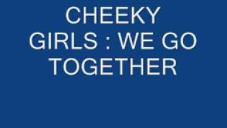 CHEEKY GIRLS WE GO TOGETHER VIDEO.wmv