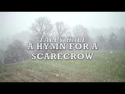 Tally Hall - A Hymn for a Scarecrow (LYRICS)