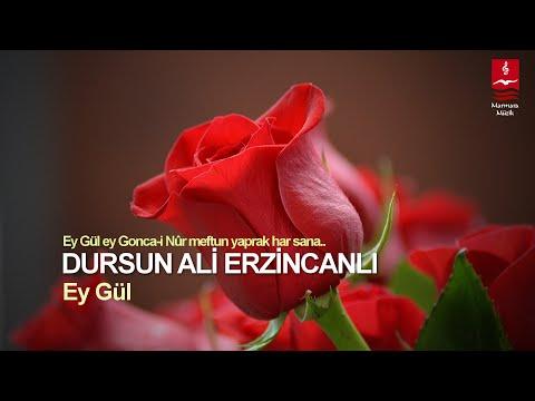 Dursun Ali Erzincanlı – Ey Gül Sözleri