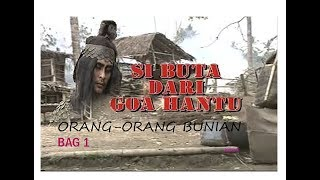 "Video Si Buta Dari Goa Hantu Episode ""Orang-Orang Bunian"" (Bag1) MP3, 3GP, MP4, WEBM, AVI, FLV September 2019"