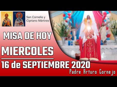 MISA DE HOY miércoles 16 de septiembre 2020 - Padre Arturo Cornejo
