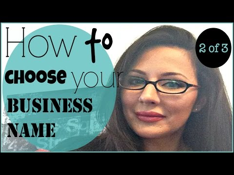 Starting A Small Business? Learn These 7 Tips About Choosing Your Small Business Name. Part 2 of 3