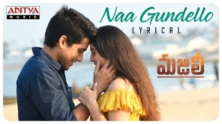 Naa Gundello Song Lyrics from Majili - Naga Chaitanya