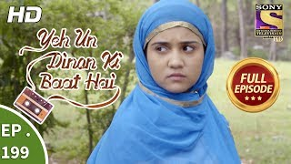 Yeh Un Dinon Ki Baat Hai - Ep 199 - Full Episode - 7th June, 2018