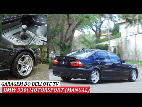 GARAGEM DO BELLOTE TV: BMW 330i MOTORSPORT COM CÂMBIO MANUAL