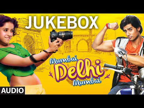 Mumbai Delhi Mumbai Full Songs Audio JUKEBOX - T-Series