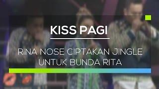 Rina Nose Ciptakan Jingle untuk Bunda Rita - Kiss Pagi