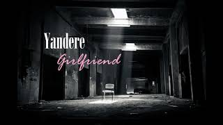 Living with a Love-Crazed Yandere Girlfriend Roleplay (Female x Male) (Love-Crazed Yandere Season 2)