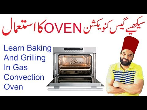 How To Bake and Grill in Gas Convection Oven Beginners Guide Urdu