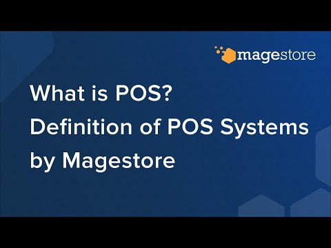 What is POS? Definition of POS Systems by Magestore