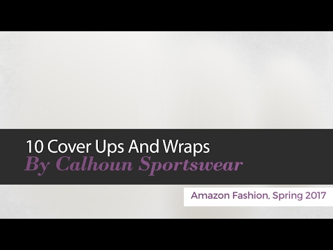 10 Cover Ups And Wraps By Calhoun Sportswear Amazon Fashion, Spring 2017