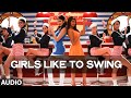 Watch 'Girls Like To Swing' Full AUDIO Song | Dil Dhadak