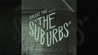 Arcade Fire - The Suburbs (Continued) [Extended]