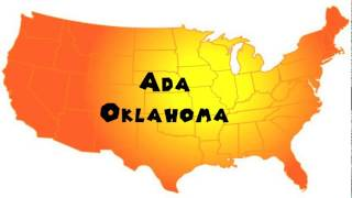 Ada (OK) United States  city photo : How to Say or Pronounce USA Cities — Ada, Oklahoma