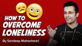 Video How to overcome Loneliness? By Sandeep Maheshwari I Hindi MP3, 3GP, MP4, WEBM, AVI, FLV Juli 2018