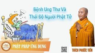 Bệnh Ung Thư Và Thái Độ Người Phật Tử (KT60) - Thầy Thích Phước Tiến