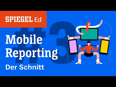 Mobile Reporting: Der Schnitt | Videoworkshop (3/3) |  ...
