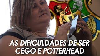 COMO É SER CEGO E FÃ DE HARRY POTTER?