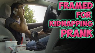Framed For Kidnapping Prank