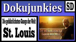 """Die Gefährlichsten Gangs der Welt """"St. Louis"""""""