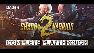 Shadow Warrior 2 Complete Playthrough Part 5 (no commentary) -- This playthrough contains the original game + Downloadable...