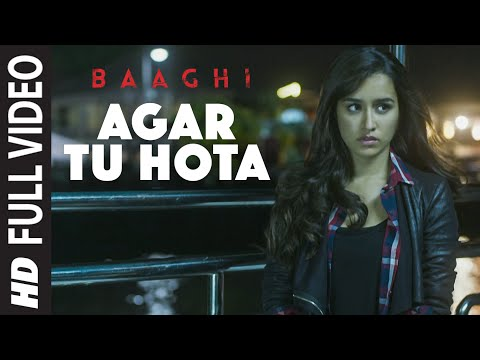 Agar Tu Hota Full Video Song | BAAGHI | Tiger Shroff, Shraddha Kapoor | Ankit Tiwari
