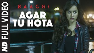 Video Agar Tu Hota Full Video Song    BAAGHI   Tiger Shroff, Shraddha Kapoor   Ankit Tiwari  T-Series download in MP3, 3GP, MP4, WEBM, AVI, FLV January 2017