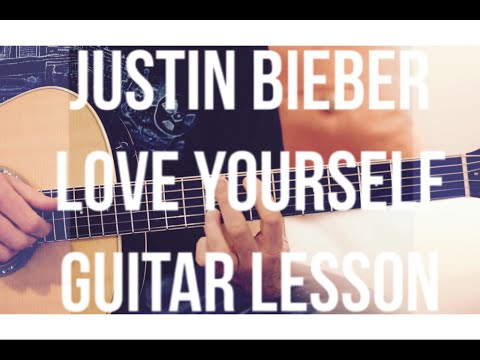 Justin Bieber – Love Yourself – Guitar Lesson (Chords and Strumming)