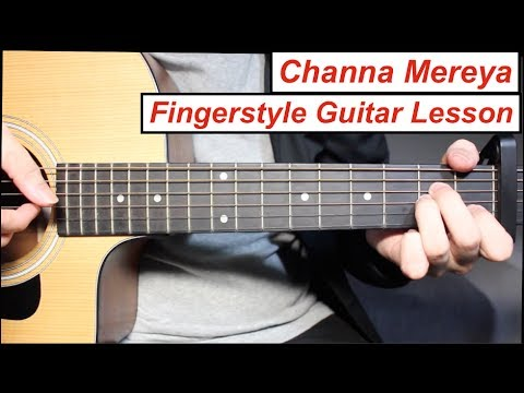 Channa Mereya   Fingerstyle Guitar Lesson (Tutorial) How to play Fingerstyle