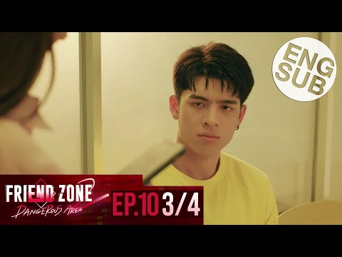 [Eng Sub] Friend Zone 2 Dangerous Area | EP.10 [3/4]