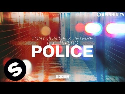 Tony Junior & JETFIRE Feat. Rivero - Police