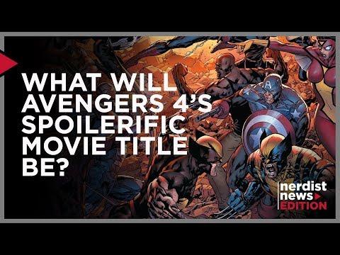 What Will Avengers 4's Spoiler Title Be? (Nerdist News Edition) (видео)
