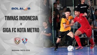 Video Highlight : Timnas Futsal vs Giga FC Kota Metro (9-0) - Baskhara Trofeo 2018 MP3, 3GP, MP4, WEBM, AVI, FLV Oktober 2018