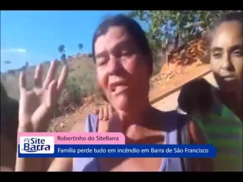 SiteBarra - INCÊNDIO destrói CASA de JOAO DA LONA em Barra de São Francisco