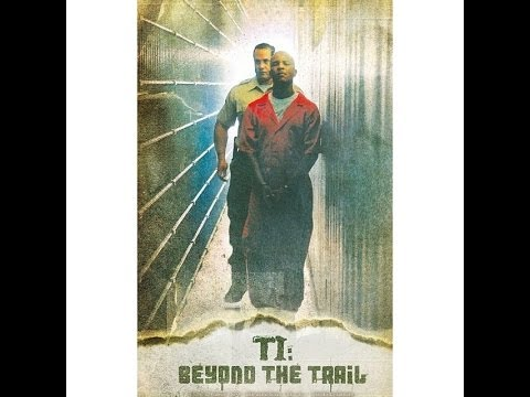 T.I.'s Beyond The Trail (Documentary)
