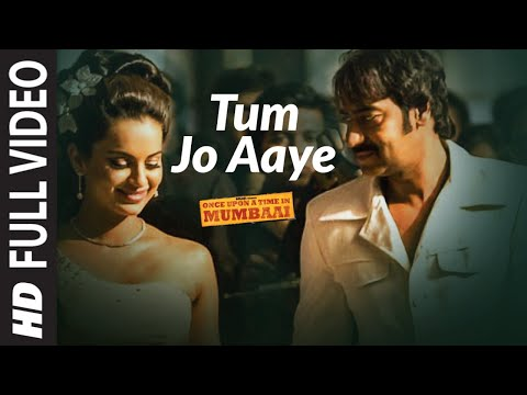 Full Video: Tum Jo Aaye | Once Upon A Time In Mumbai|Ajay Devgn, Kangana Ranaut