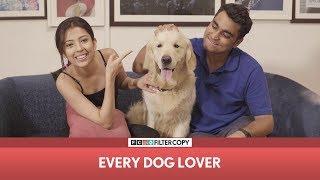Video FilterCopy |  Every Dog Lover | Ft. Barkha Singh and Viraj Ghelani MP3, 3GP, MP4, WEBM, AVI, FLV Mei 2018