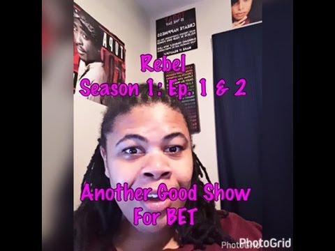 (REVIEW) Rebel | Season 1: Ep. 1 & 2 | Come Through BET (RECAP)