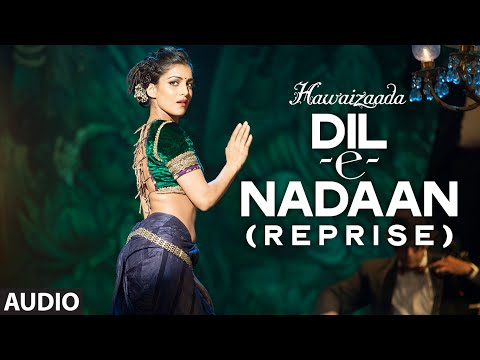Dil-E-Nadaan (Reprise) Songs mp3 download and Lyrics