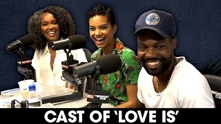 Video 'Love Is' Cast On Sustaining Marriage, Honesty In Dating + More MP3, 3GP, MP4, WEBM, AVI, FLV Juli 2018
